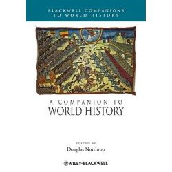 A Companion to World History, Wiley Blackwell Companions to World History by Douglas Northrop, 9781444334180.