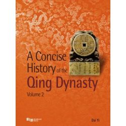 A Concise History of the Qing Dynasty, Concise History of the Qing Dynasty by Yi Dai, 9789814332194.