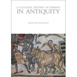 A Cultural History of Animals in Antiquity, Cultural History of Animals (Hardcover) by Linda Kalof, 9781845203610.