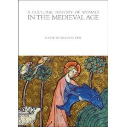 A Cultural History of Animals in the Medieval Age, Cultural History of Animals (Hardcover) by Brigitte Resl, 9781845203696.