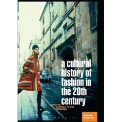 A Cultural History of Fashion in the 20th Century, From the Catwalk to the Sidewalk by Bonnie English, 9781845203429.