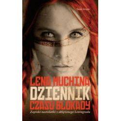 Dziennik czasu blokady. Zapiski nastolatki z oblężonego Leningradu