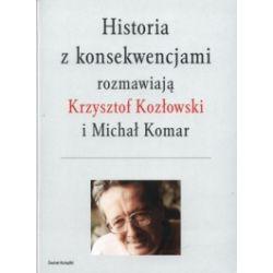Historia z konsekwencjami rozmawiają K.Kozłowski i M.Komar