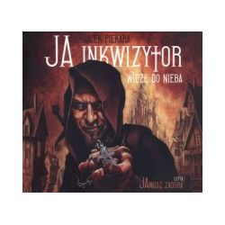 Ja, Inkwizytor. Wieże do nieba (CD MP3)
