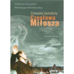 Litewskie konteksty Czesława Miłosza
