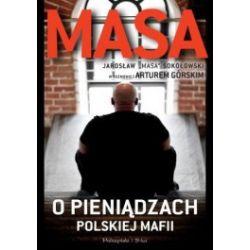 """Masa o pieniądzach polskiej mafii. Jarosław """"Masa"""" Sokołowski w rozmowie z Arturem Górskim"""
