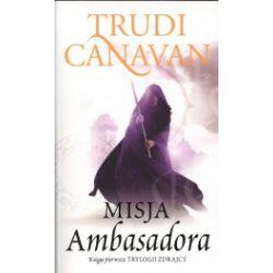 Misja Ambasadora. Trylogia zdrajcy. Księga 1