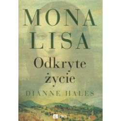 Mona Lisa. Odkryte życie