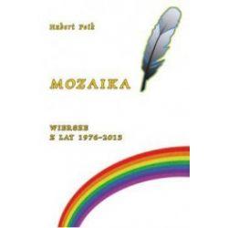 Mozaika. Wiersze z lat 1976-2013