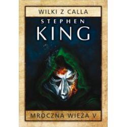 Mroczna Wieża V. Wilki z Calla