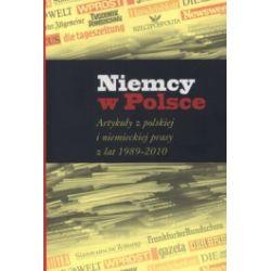 Niemcy w Polsce. Artykuły z polskiej i niemieckiej prasy z lat 1989-2010