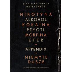 Nikotyna, alkohol, kokaina/Niemyte dusze