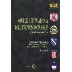 Nowele i opowiadania południowosłowiańskie. Chrestomatia. Tom 1. 1848-1948