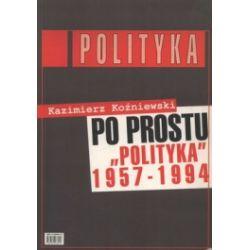Po prostu polityka 1957-1994
