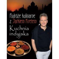 Podróże kulinarne z Jarkiem Kretem. Kuchnia indyjska