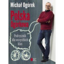 Polska Ogórkowa. Podręcznik dla wszystkich klas
