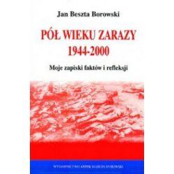 Pół wieku zarazy 1944-2000
