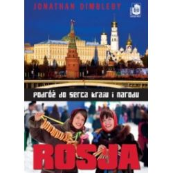 Rosja. Podróż do serca kraju i narodu