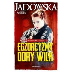Seria o Dorze Wilk. Tom 5. Egzorcyzmy Dory Wilk