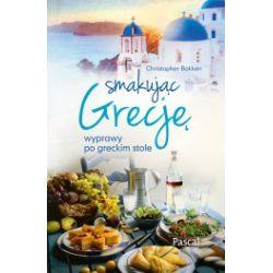 Smakując Grecję. Wyprawy po greckim stole