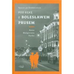 Spacer po Śródmieściu. Pod rękę z Bolesławem Prusem