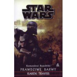 Star Wars. Komandosi Republiki. Prawdziwe Barwy