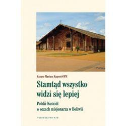 Stamtąd wszystko widzi się lepiej. Polski Kościół w oczach misjonarza w Boliwii