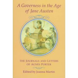 A Governess in the Age of Jane Austen, The Journals and Letters of Agnes Porter by Ann Agnes Porter, 9781852851644.