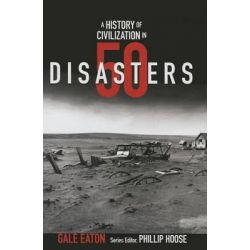 A History of Civilization in 50 Disasters, History in 50 by Gale Eaton, 9780884483830.