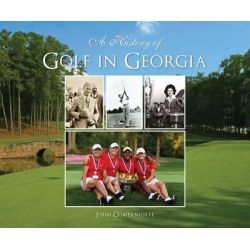 A History of Golf in Georgia, Sports by John Companiotte, 9781467117906.