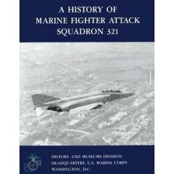 A History of Marine Fighter Attack Squadron 321 by U S Navy Reserve Commander Pet Mersky, 9781499538526.