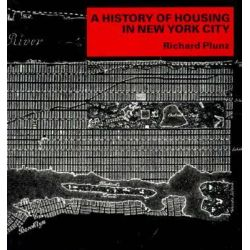 A History of Housing in New York City, Columbia History of Urban Life (Paperback) by R. Plunz, 9780231062978.