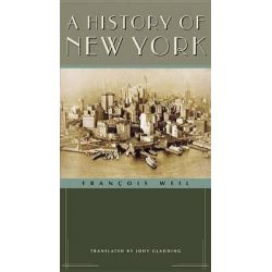A History of New York, Columbia History of Urban Life by Francois Weil, 9780231129343.