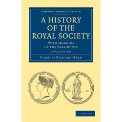 A History of the Royal Society 2 Volume Paperback Set, With Memoirs of the Presidents by Charles Richard Weld, 9781108028196.