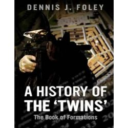 A History of the 'Twins', The Book of Lodge Formations by MR Dennis J Foley, 9781466449336.