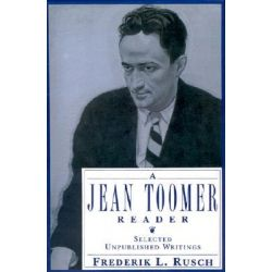 A Jean Toomer Reader, Selected Unpublished Writings by Jean Toomer, 9780195083293.