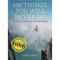 100 Things You Will Never Do by Daniel Smith, 9781623654689.