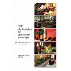 101 Plant Care Tips for Your Interior Plantscape by Joseph P Gallo, 9781450737074.