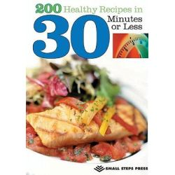 200 Healthy Recipes in 30 Minutes--or Less! by Robyn Webb, 9781580402262.
