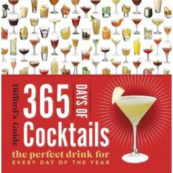 365 Days of Cocktails, The Perfect Drink for Every Day of the Year, 9780062415875.
