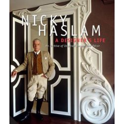 A Designer's Life, An Archive of Inspired Design and Decor by Nicky Haslam, 9781909342521.