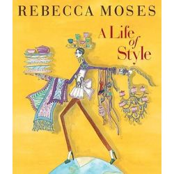 A Life of Style by Rebecca Moses, 9781580932936.