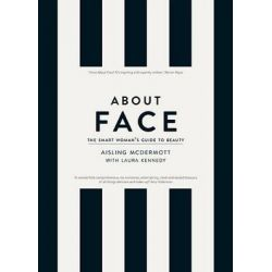 About Face, The Smart Woman's Guide to Beauty by Aisling McDermott, 9780717162352.