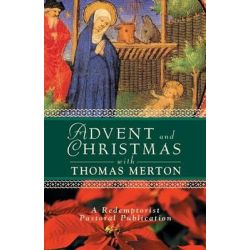 Advent and Christmas with Thomas Merton, Advent and Christmas by Thomas Merton, 9780764808432.