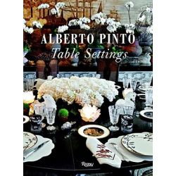 Alberto Pinto, Table Settings by Alberto Pinto, 9780847834808.