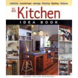 All New Kitchen Idea Book, Taunton Home Idea Books by Joanne Kellar Bouknight, 9781600850608.