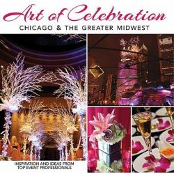 Art of Celebration Chicago & the Greater Midwest, Chicago & the Greater Midwest by Panache Partners LLC, 9781933415857.