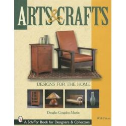 Arts and Crafts Designs for the Home, Schiffer Military History by Douglas Congdon-Martin, 9780764311789.