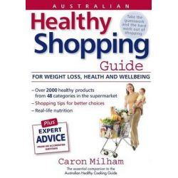Australian Healthy Shopping Guide by Caron Milham, 9780987605009.