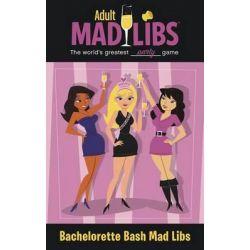 Bachelorette Bash Mad Libs, Mad Libs by Leonard Stern, 9780843189230.